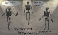 skeleton for hostage