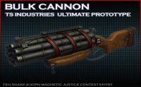 Bulk Cannon